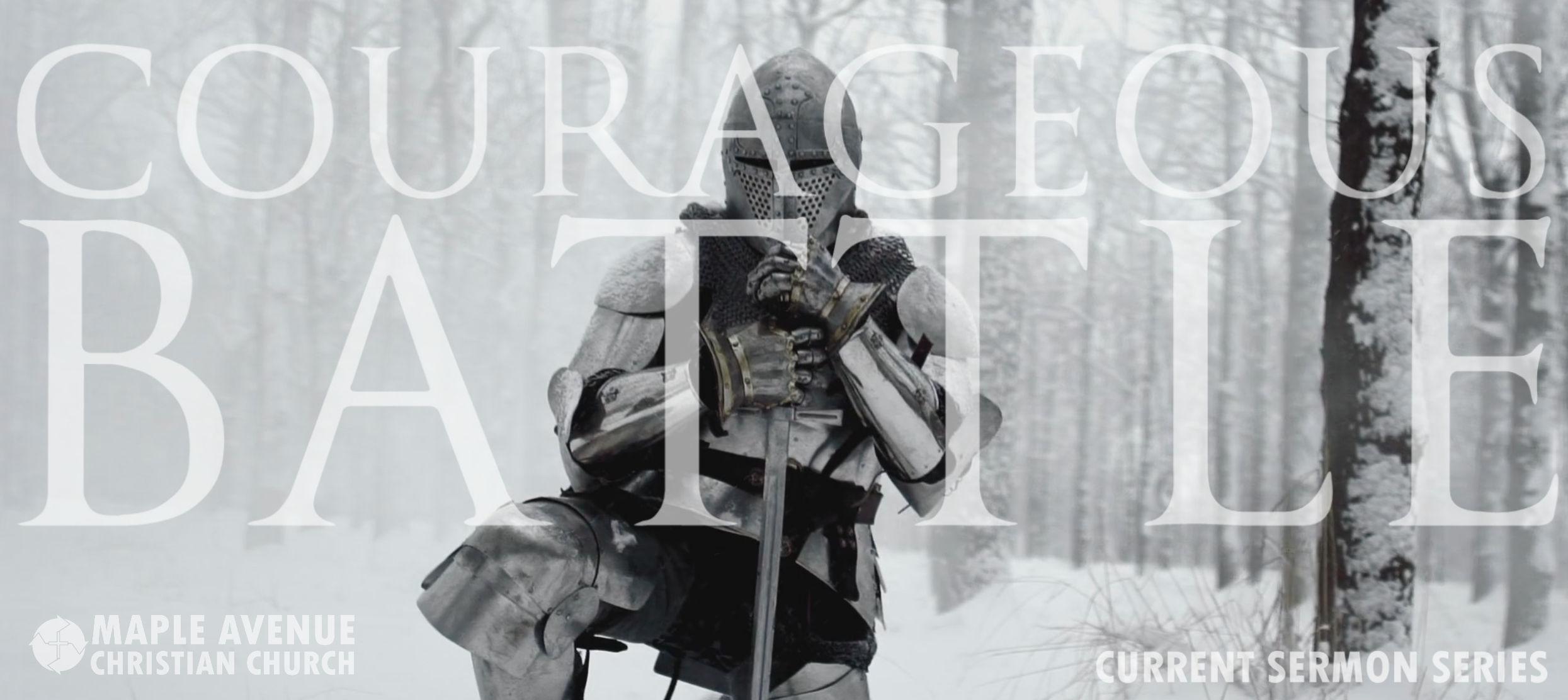 Courageous Battle:  Weapons of Battle