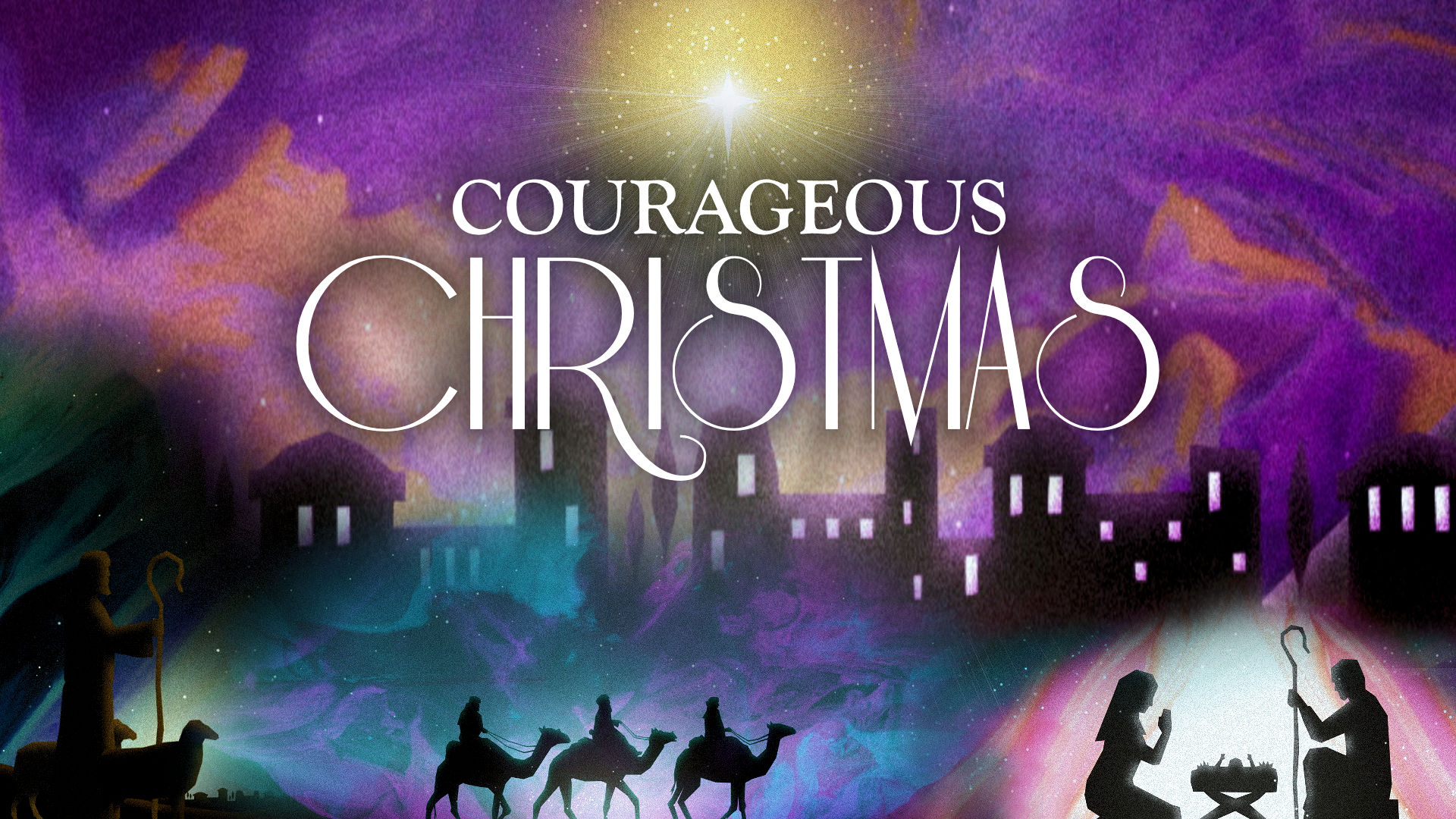 Courageous Christmas:  Courageous Birth