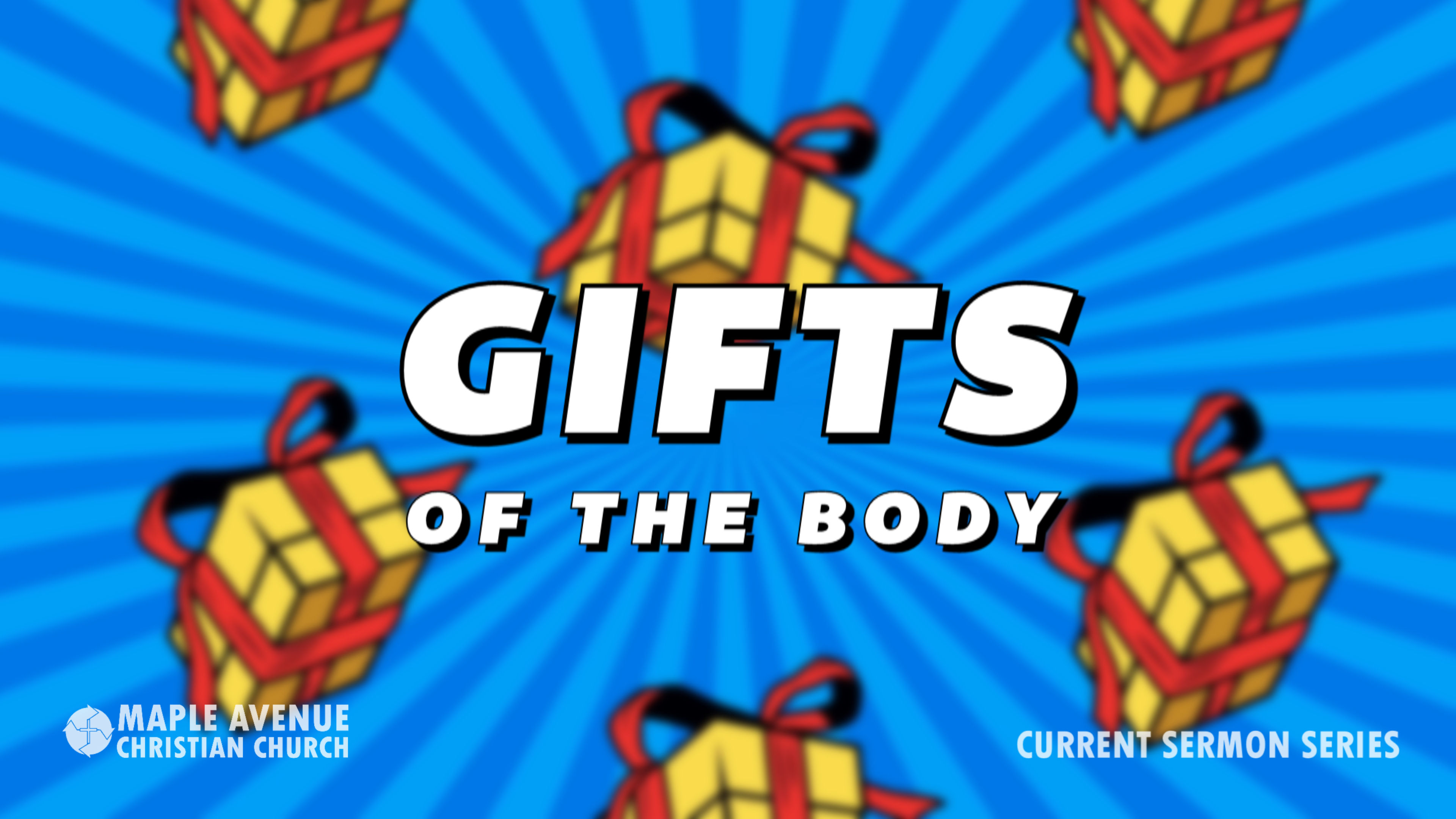 GIFTS OF THE BODY:  Gifts of the Spirit
